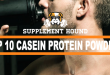 what-are-the-best-casein-protein-powders-available
