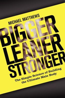 bigger-leaner-stronger-the-simple-science-of-building-the-ultimate-male-body