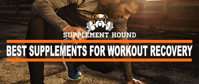 Best Supplements For Workout Recovery Top 10 For 2019