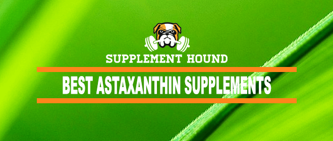 Best Astaxanthin Supplements