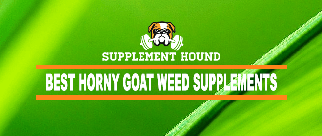 Best Horny Goat Weed Supplements