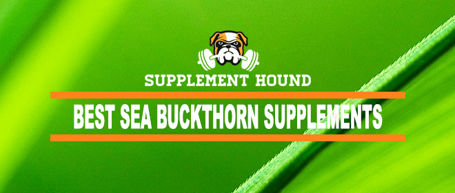 Best Sea Buckthorn Supplements