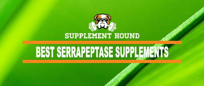 Best Serrapeptase Supplements