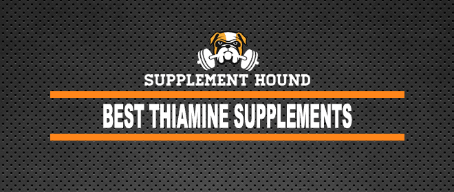 Best Thiamine Supplements