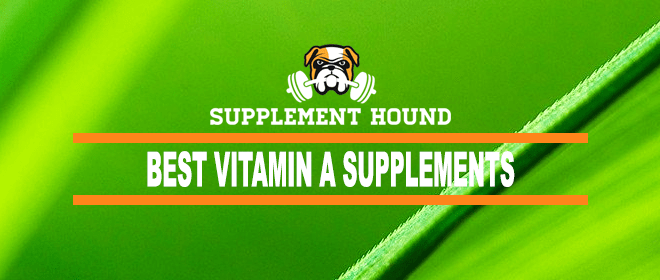 Best Vitamin A Supplements