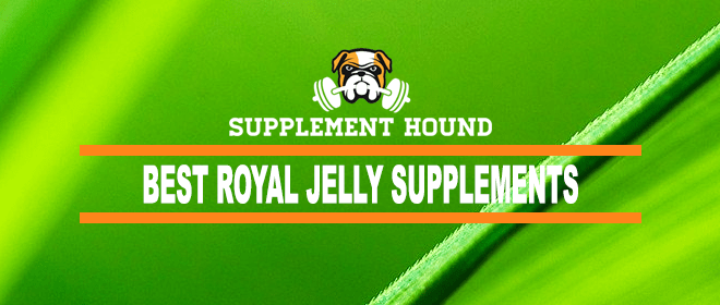 Best Royal Jelly Supplements
