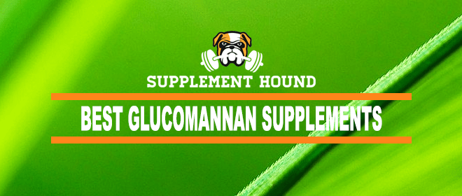 Best Glucomannan Supplements