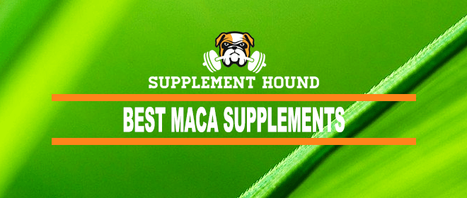 Best Maca Supplements