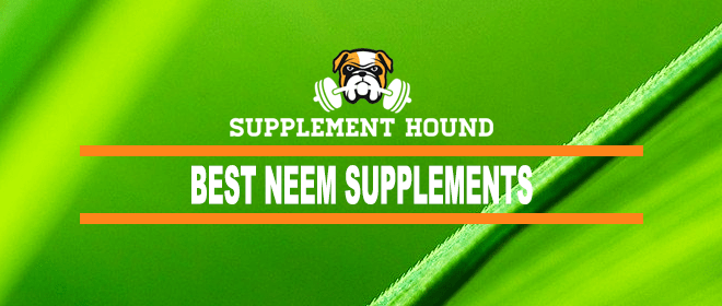 Best Neem Supplements