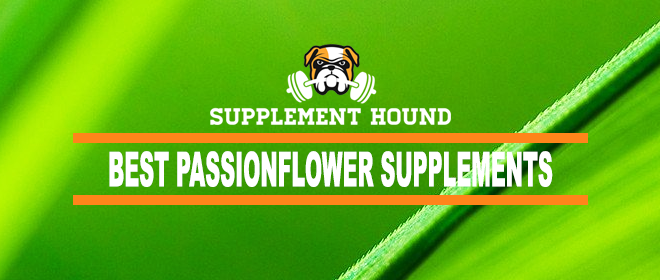 Best Passionflower Supplements