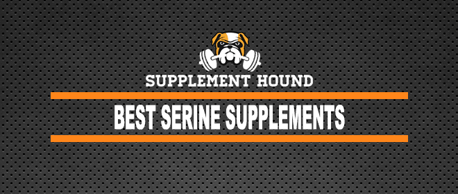 Best Serine Supplements