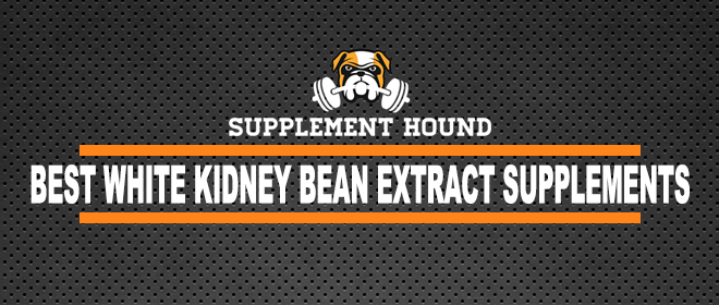 Best White Kidney Bean Extract Supplements